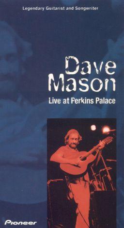 Dave Mason: Live at Perkins Palace