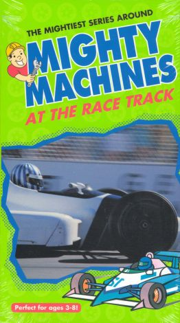 Mighty Machines : At the Race Track