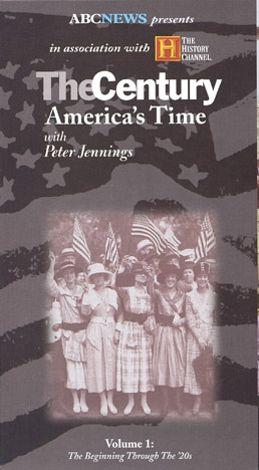 The Century: America's Time, Vol. 1
