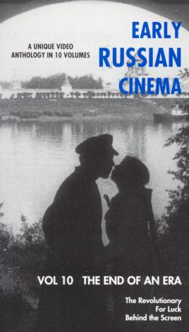 Early Russian Cinema, Vol. 10: The End of an Era