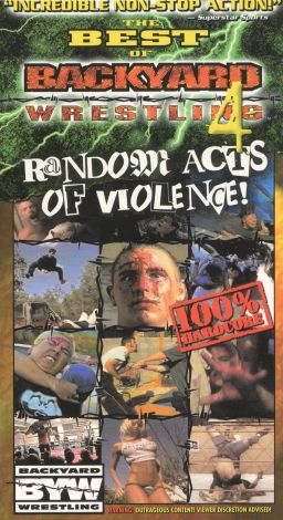 The Best of Backyard Wrestling, Vol. 4: Random Acts of Violence