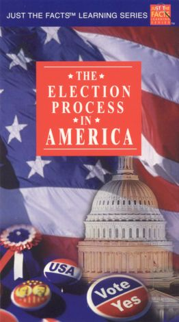 Just the Facts: The Election Process in America