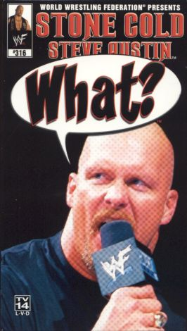 WWE Fanatic: Stone Cold Steve Austin: What?
