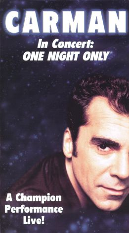 Carman in Concert---One Night Only