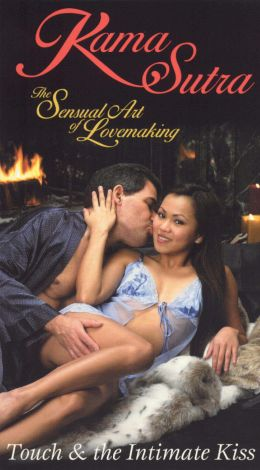 Kama Sutra: The Sensual Art of Lovemaking - Touch & the Intimate Kiss