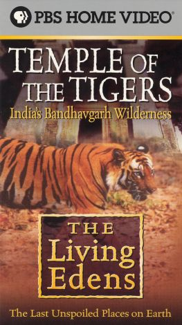 The Living Edens : Temple of the Tigers