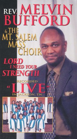 Rev. Melvin Bufford & the Mt. Salem Mass Choir: Lord I Need Your Strength