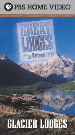 Great Lodges of the National Parks : Glacier Lodges