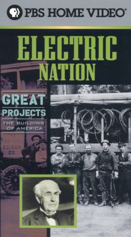 Great Projects: The Building of America : Electric Nation