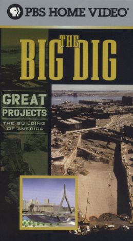 Great Projects: The Building of America : The Big Dig