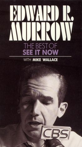 """Edward R. Murrow: The Best of """"See it Now"""""""