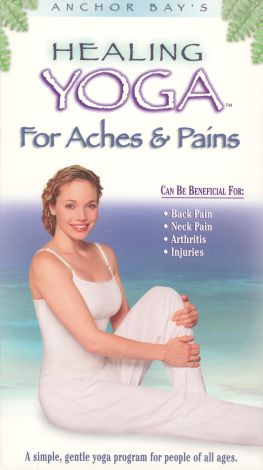 Healing Yoga for Aches and Pains