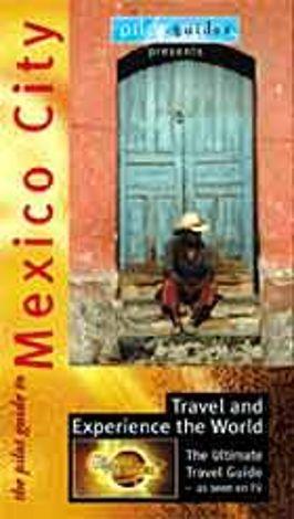 Globe Trekker : Mexico City Guide