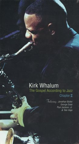 Kirk Whalum Presents: The Gospel According to Jazz Chapter II