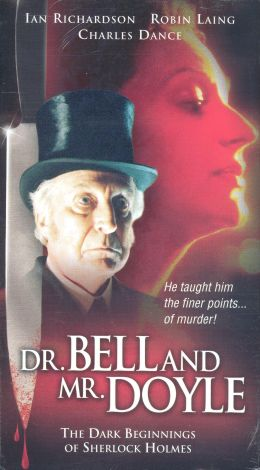 Dr. Bell and Mr. Doyle: The Dark Beginnings of Sherlock Holmes