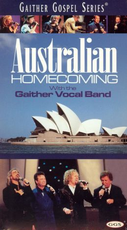 The Gaither Vocal Band: Australian Homecoming