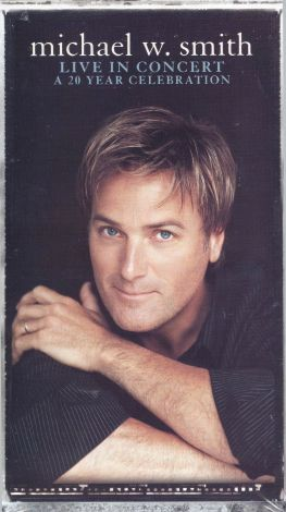 Michael W. Smith: Live In Concert - A 20 Year Celebration