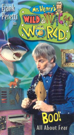 Mr. Henry's Wild and Wacky World: Boo - All About Fear