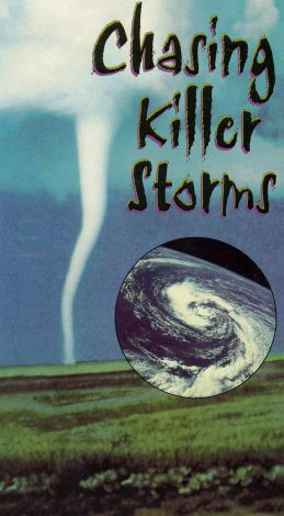 Chasing the Killer Storms