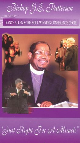 Bishop G.E. Patterson: Just Right for a Miracle