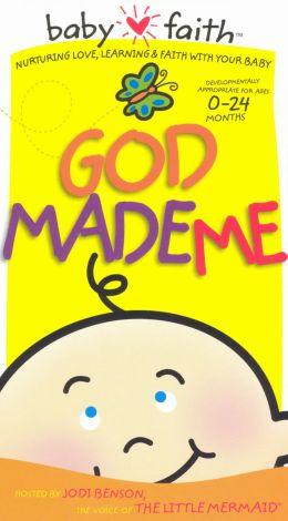 Baby Faith: God Made Me