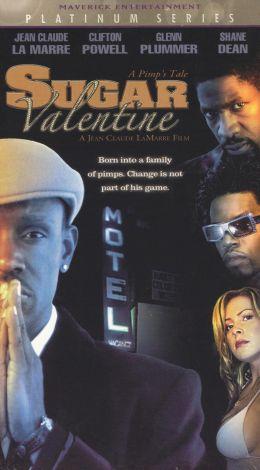 Sugar Valentine: A Pimp's Tale