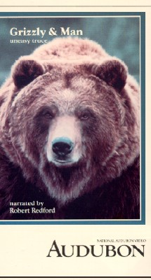 Audubon Video: Grizzly and Man - Uneasy Truce