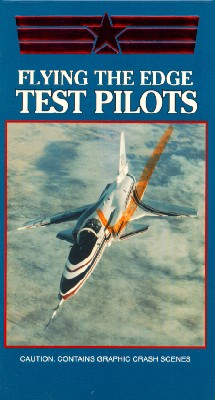 Test Pilots: Flying the Edge