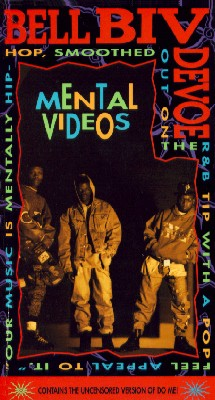 Bell Biv Devoe: Mental Videos