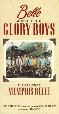 Belle and the Glory Boys: The Making of Memphis Belle