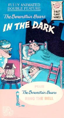The Berenstain Bears: In the Dark