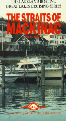 Great Lakes Cruising Series, Vol. 1: The Straits of Mackinac