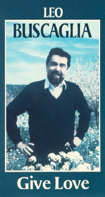 Leo Buscaglia: Give Love