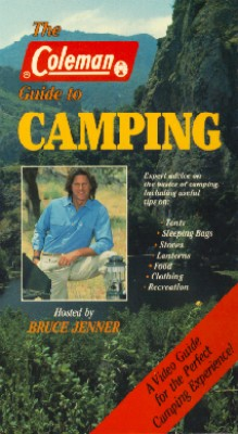 The Coleman Guide to Camping