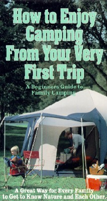 How to Enjoy Camping from Your Very First Trip