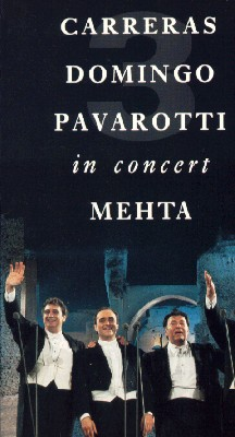Carreras/Domingo/Pavarotti: 3 Tenors in Concert