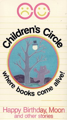 Children's Circle: Happy Birthday, Moon and Other Stories