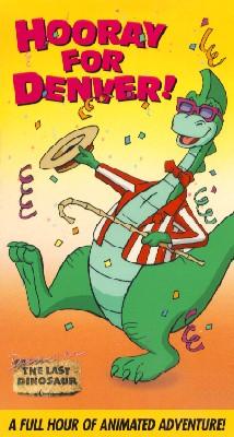 Denver the Last Dinosaur: Hooray for Denver