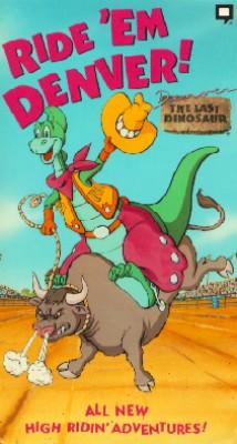 Denver the Last Dinosaur: Ride 'em Denver