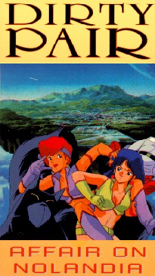 Original Dirty Pair: Affair of Nolandia [Anime OVA]