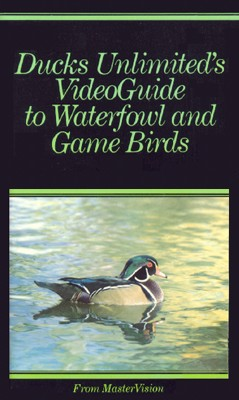 Ducks Unlimited's Videoguide to Waterfowl and Game Birds (1986)