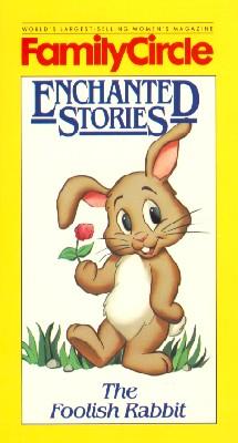 Family Circle Enchanted Stories, Vol. 4: The Foolish Rabbit