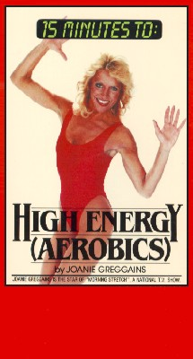 Joanie Greggains: 15 Minutes to High Energy (Aerobics)
