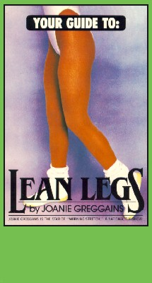 Joanie Greggains: Your Guide to Lean Legs