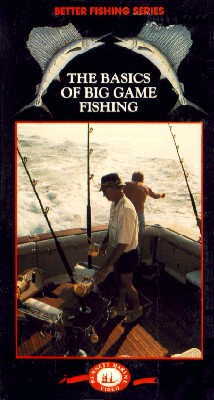 Basics of Big Game Fishing