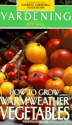 Yardening: How to Grow Warm-Weather Vegetables