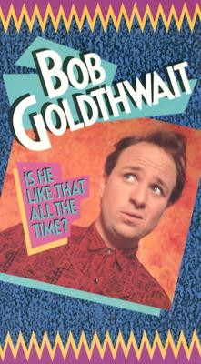 Bob Goldthwait: Is He Like That All the Time?