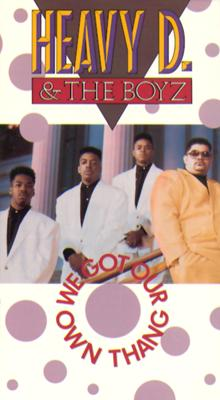 Heavy D. & the Boyz: We Got Our Own Thang