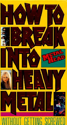 How to Break into Heavy Metal...