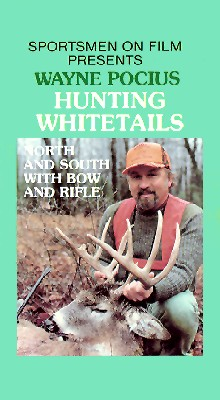 Wayne Pocius Hunting Whitetails, North & South with Bow and Rifle